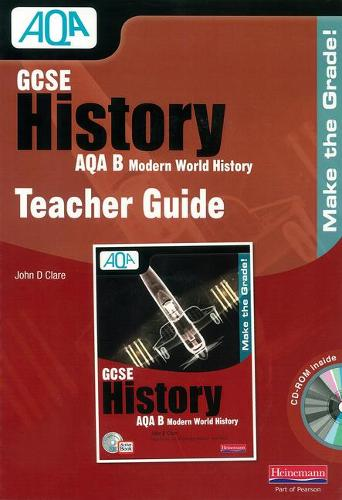 GCSE AQA B: Modern World History Teacher Guide - AQA GCSE Modern World History