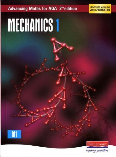 Advancing Maths for AQA: Mechanics 1 2nd Edition (M1) - AQA Advancing Maths (Paperback)