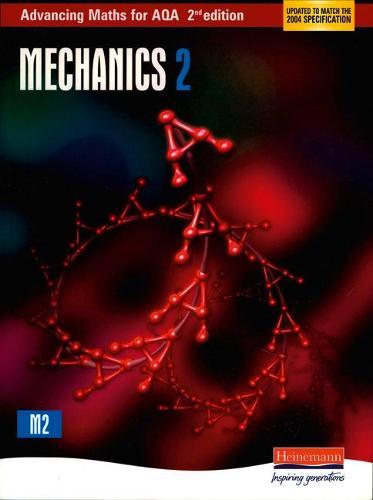Advancing Maths for AQA: Mechanics 2 - AQA Advancing Maths (Paperback)