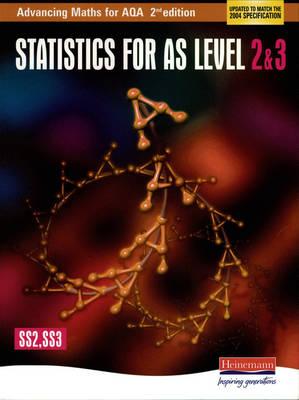 Advancing Maths for AQA: Statistics 2 & 3 2nd Edition (SS2 & SS3) - AQA Advancing Maths (Paperback)