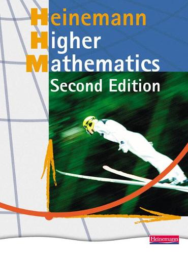 Heinemann Higher Mathematics Student Book - - Heinemann Higher Maths (Paperback)