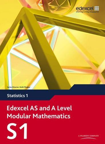 Edexcel AS and A Level Modular Mathematics Statistics 1 S1 - Edexcel GCE Modular Maths