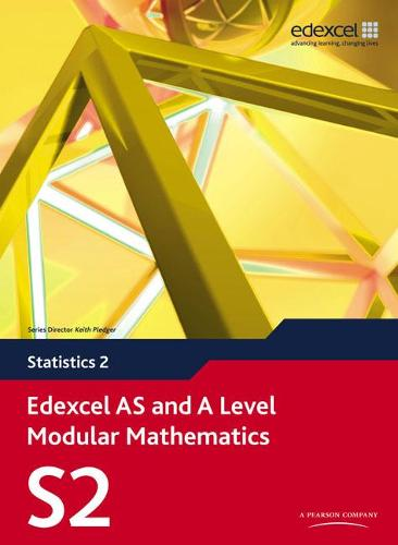 Edexcel AS and A Level Modular Mathematics Statistics 2 S2 - Edexcel GCE Modular Maths