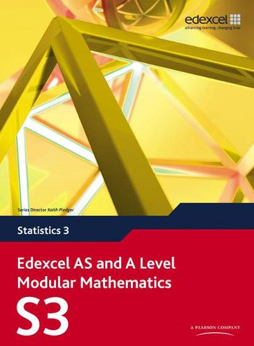 Edexcel AS and A Level Modular Mathematics Statistics 3 S3 - Edexcel GCE Modular Maths