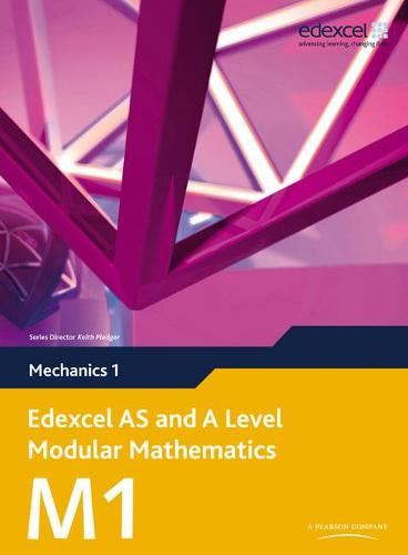 Edexcel AS and A Level Modular Mathematics Mechanics 1 M1 - Edexcel GCE Modular Maths