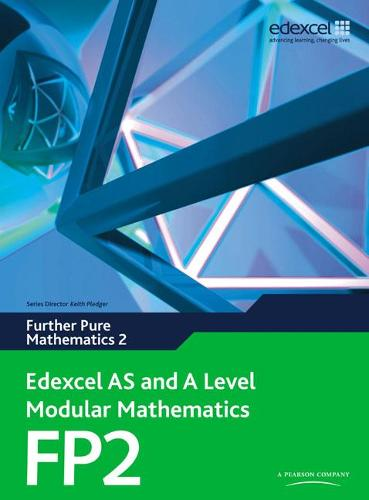 Edexcel AS and A Level Modular Mathematics Further Pure Mathematics 2 FP2 - Edexcel GCE Modular Maths