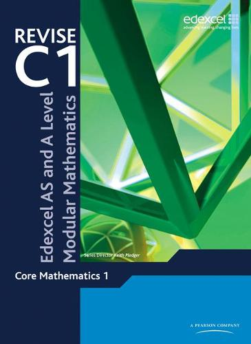 Revise Edexcel AS and A Level Modular Mathematics Core 1 - Edexcel GCE Modular Maths (Paperback)