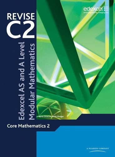 Revise Edexcel AS and A Level Modular Mathematics Core Mathematics 2 - Edexcel GCE Modular Maths (Paperback)