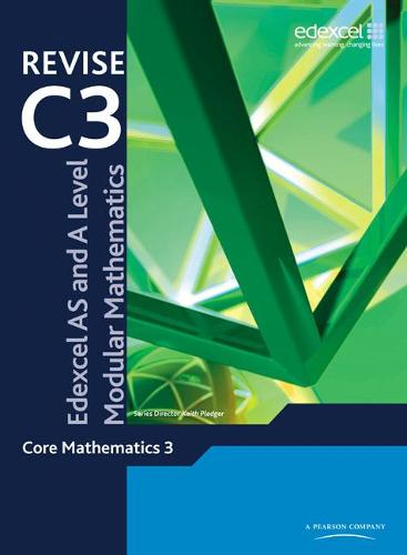 Revise Edexcel AS and A Level Modular Mathematics Core Mathematics 3 - Edexcel GCE Modular Maths (Paperback)