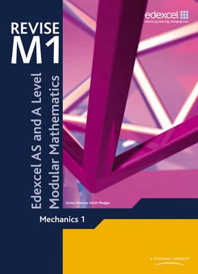 Revise Edexcel AS and A Level Modular Mathematics Mechanics 1 - Edexcel GCE Modular Maths (Paperback)