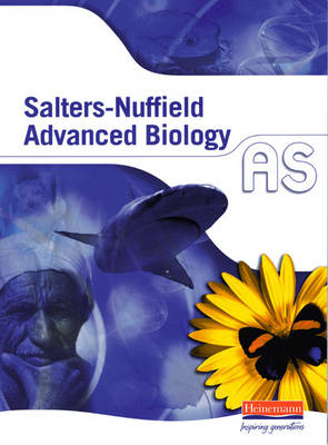 Salters-Nuffield Advanced Biology AS Student Book - Salters-Nuffield Advanced Biology (SNAB) (Paperback)