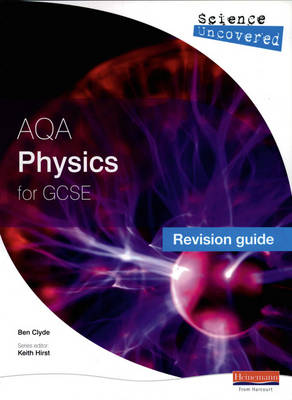 Science Uncovered: AQA GCSE Physics Revision Guide - Science Uncovered AQA for GCSE (Paperback)