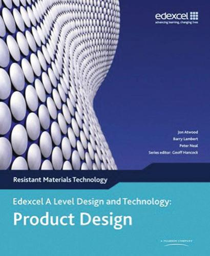 A Level Design and Technology for Edexcel: Product Design: Resistant Materials - Edex A Level D&T: Product Design - Resistant Materials Tech (Paperback)