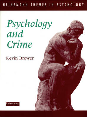 Heinemann Themes in Psychology: Psychology and Crime - Heinemann Themes in Psychology (Paperback)