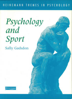 Heinemann Themes in Psychology: Psychology and Sport - Heinemann Themes in Psychology S. (Paperback)