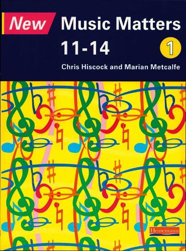 New Music Matters 11-14 Pupil Book 1 - New Music Matters (Paperback)