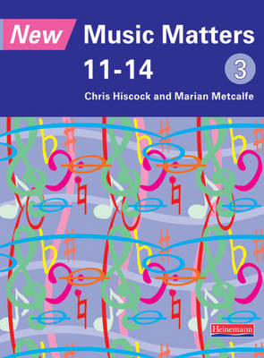 New Music Matters 11-14 Pupil Book 3 - New Music Matters (Paperback)