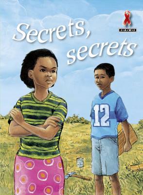 Secrets, Secrets - Junior African Writers: HIV/AIDS Readers (Paperback)