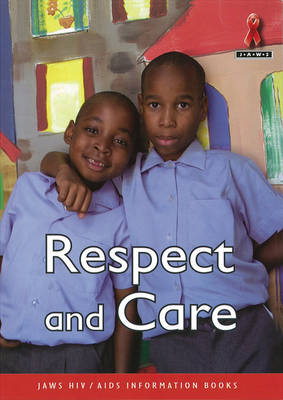 Respect And Care - Junior African Writers: HIV/AIDS Readers (Paperback)