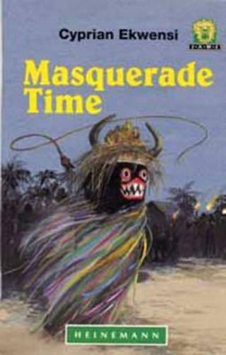 Masquerade Time - Junior African Writers: Level 2 (Paperback)