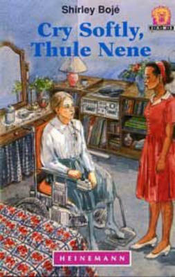 Cry Softly Thule Nene - Junior African Writers: Level 5 (Paperback)