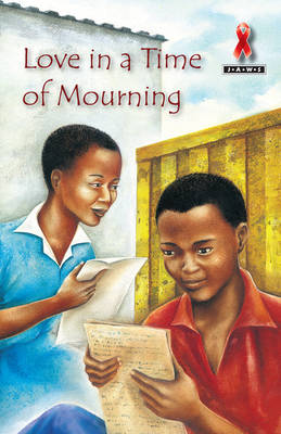Love In A Time Of Mourning - Junior African Writers: HIV/AIDS Readers (Paperback)