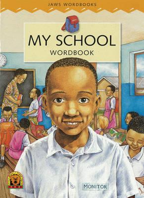 JAWS : My School wordbook 1 - Junior African Writers: Starters Level 0 (Paperback)