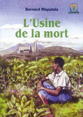 L'Usine De La Mort JAWS Level 3 French Translations - Junior African Writers: French Translations (Paperback)