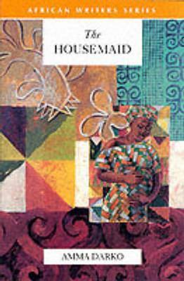 The Housemaid - Heinemann African Writers Series (Paperback)