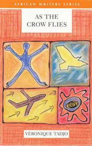 As The Crow Flies - Heinemann African Writers Series (Paperback)