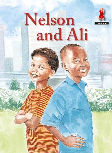 Nelson & Ali - Junior African Writers: HIV/AIDS Readers (Paperback)