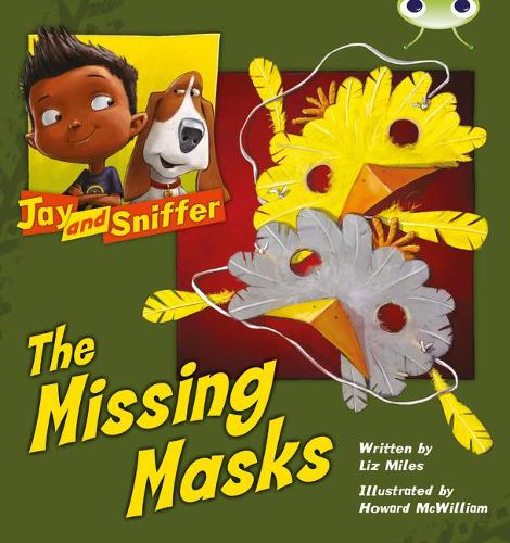 BC Blue (KS1) C/1B Jay and Sniffer: The Missing Masks - BUG CLUB (Paperback)