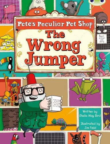 BC Purple A/2C Pete's Peculiar Pet Shop: The Wrong Jumper - BUG CLUB (Paperback)