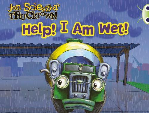 Trucktown: Help! I am Wet!: BC Pink A Trucktown: Help! I Am Wet! Pink A - BUG CLUB (Paperback)