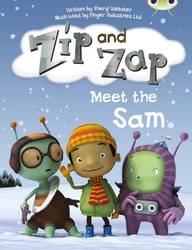 Zip and Zap Meet the Sam: BC Yellow B/1C Zip and Zap meet the Sam Yellow B/1c - BUG CLUB (Paperback)