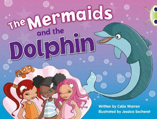 BC Blue (KS1) A/1B The Mermaids and the Dolphin - BUG CLUB (Paperback)