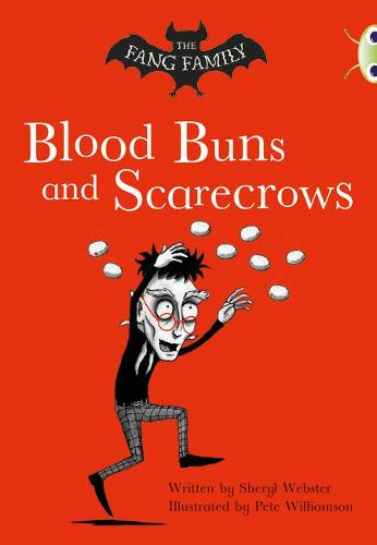 BC Gold B/2B The Fang Family: Blood Buns and Scarecrows - BUG CLUB (Paperback)