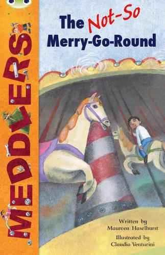 BC White B/2A Meddlers: The Not-So-Merry-Go-Round - BUG CLUB (Paperback)
