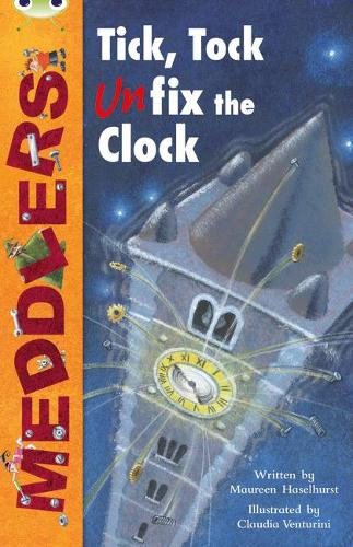 BC Lime A/3C Meddlers: Tick, Tock, Unfix the Clock - BUG CLUB (Paperback)