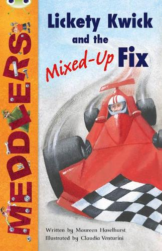 BC Lime B/3C Meddlers: Lickety Kwick and the Mixed-Up Fix - BUG CLUB (Paperback)