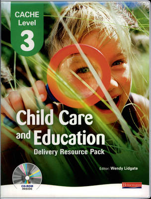 CACHE Level 3 in Child Care and Education Delivery Resource Pack - CACHE Child Care and Education
