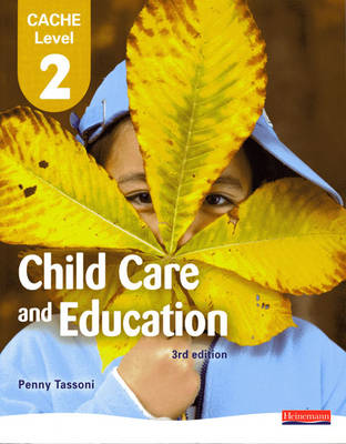 CACHE Level 2 in Child Care and Education Student Book - CACHE: Child Care (Paperback)