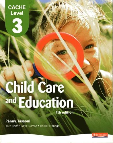 CACHE Level 3 in Child Care and Education Student Book - CACHE: Child Care (Paperback)