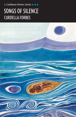 Songs of Silence (Caribbean Writers Series) - Caribbean Writers Series (Paperback)