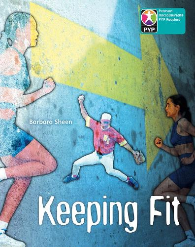 PYP L10 Keeping Fit 6PK - Pearson Baccalaureate PrimaryYears Programme