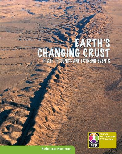 PYP L9 Earth's Changing Crust 6PK - Pearson Baccalaureate PrimaryYears Programme