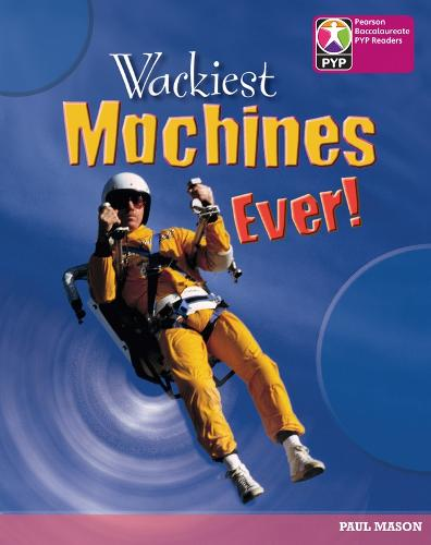 PYP L8 Wackiest Machine Ever 6PK - Pearson Baccalaureate PrimaryYears Programme