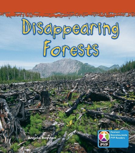PYP L7 Disappearing Forests 6PK - Pearson Baccalaureate PrimaryYears Programme