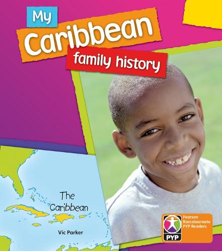 PYP L6 My Caribbean Family History 6PK - Pearson Baccalaureate PrimaryYears Programme