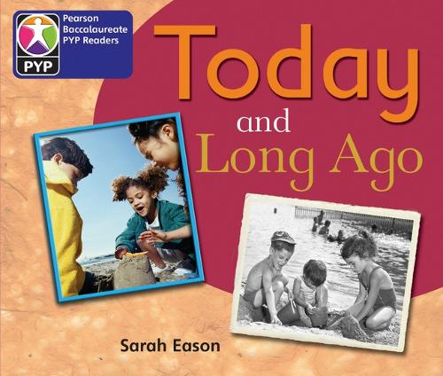 PYP L2 Today and Long Ago 6PK - Pearson Baccalaureate PrimaryYears Programme